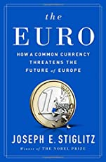 The Euro – How a Common Currency Threatens the Future of Europe