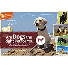 Are Dogs the Right Pet for You: Can You Find the Facts? (The Pet Detectives Series)