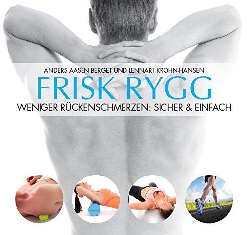 Frisk Rygg | Nie wieder Rückenschmerzen - Der Rücken-Ratgeber aus Norwegen: Schnelle Hilfe bei Rückenbeschwerden und Bandscheibenproblemen.