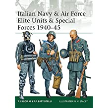 Italian Navy & Air Force Elite Units & Special Forces 1940-45