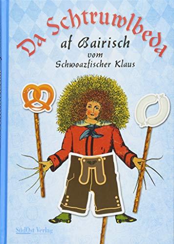 Da Schtruwlbeda af Bairisch