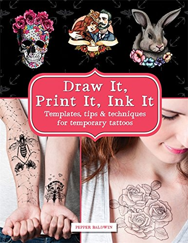 nk It: Templates, tips & techniques for temporary tattoos ()