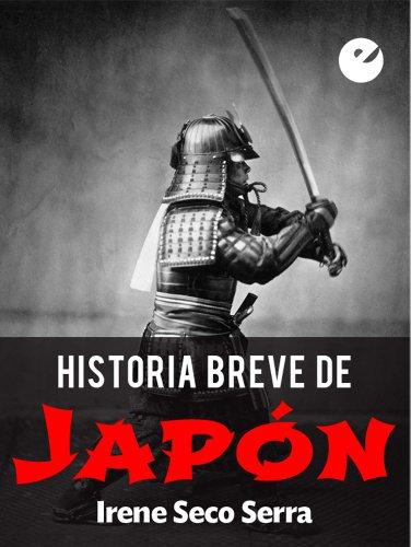 Historia breve de Japón por Irene Seco Serra