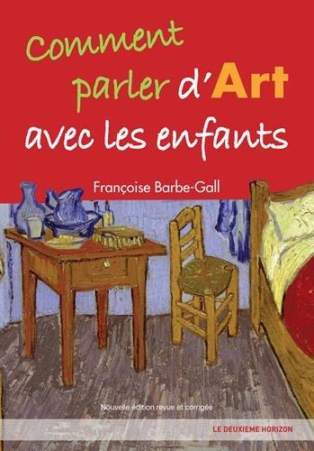 Comment parler d'Art avec les enfants par Françoise Barbe-Gall