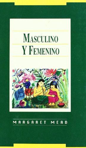 Masculino y femenino (Estudios sobre la mujer (Minerva)) por Margaret Mead