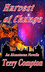 Harvest of Change (The Alcantarans Book 5)