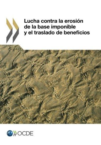 Lucha Contra La Erosion de La Base Imponible y El Traslado de Beneficios por Oecd