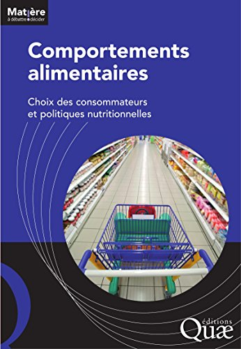 Comportements alimentaires: Choix des consommateurs et politiques nutritionnelles (Matière à débattre et décider)