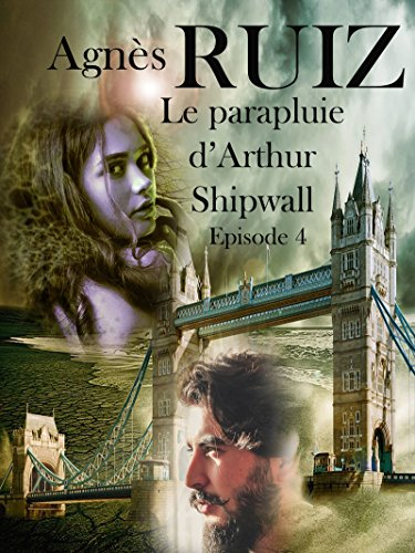 Le parapluie d'Arthur Shipwall, épisode 4 Amazon Kindle Bücher Romantik