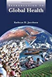 Introduction to Global Health by Jacobsen, Kathryn H. 1st (first) Edition [Paperback(2007)]