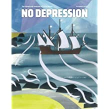 No Depression: Summer 2017: Over Yonder (A Quarterly Journal of Roots Music)