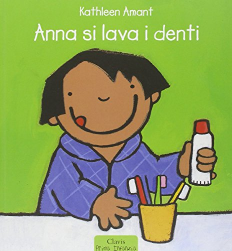 Anna si lava i denti. Ediz. illustrata
