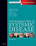 Dermatological Signs of Systemic Disease E-Book