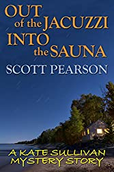 Out of the Jacuzzi, Into the Sauna (A Kate Sullivan Mystery Story) (English Edition)