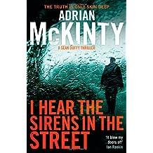 I Hear the Sirens in the Street: Sean Duffy 2 (Detective Sean Duffy 2) by Adrian McKinty (10-Jan-2013) Paperback