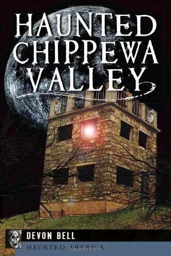 Haunted Chippewa Valley (Haunted America) -