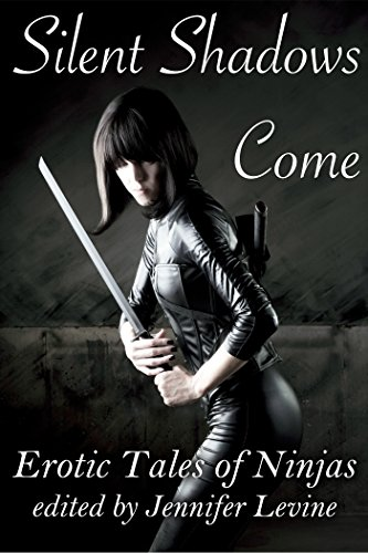 Silent Shadows Come: Erotic Tales of Ninjas (English Edition ...