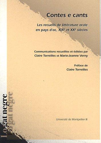 Contes e cants : Les recueils de littérature orale en pays d?oc, XIXe et XXe siècles