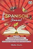 Spanisch lernen ¡Vamos!: Das Spanisch-Selbststudium für Anfänger - Sebastián Canales