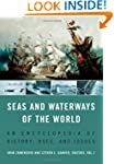 Seas and Waterways of the World: An E...