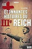 Les plus étonnantes histoires du IIIe Reich: Les derniers secrets d'Hitler, Staline et Mussolini