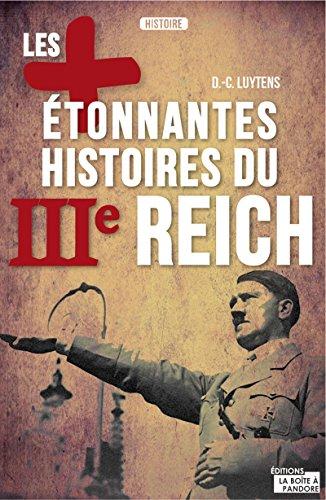 Les plus étonnantes histoires du IIIe Reich: Les derniers secrets d'Hitler, Staline et Mussolini (LES +)