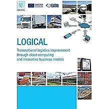 LOGICAL - Transnational logistics improvement through cloud computing and innovative business models (Italian Edition)