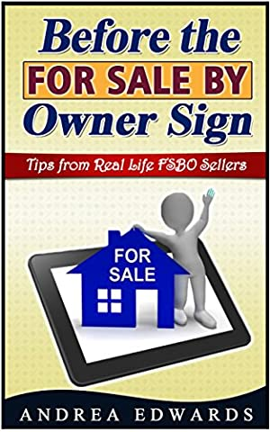 Before the For Sale by Owner Sign: House Selling Tools for the Average Home Owner