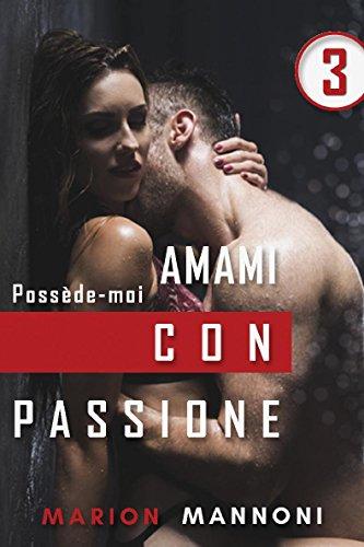 Amami con passione: Possède-moi par Marion MANNONI