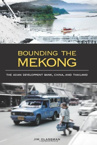bounding-the-mekong-the-asian-development-bank-china-and-thailand-by-jim-glassman-2010-09-16