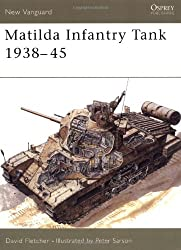 Matilda Infantry Tank, 1938-45 (New Vanguard)
