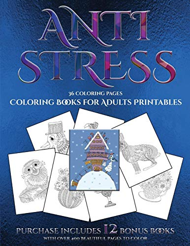 dults Printables (Anti Stress): This book has 36 coloring sheets that can be used to color in, frame, and/or meditate over: This ... photocopied, printed and downloaded as a PDF ()