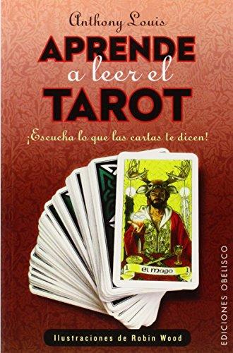 Aprende A Leer El Tarot (Cartomancia y Tarot) por Anthony Louis