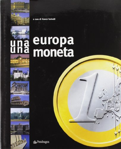 Un'Europa, una moneta. L'avvento dell'euro nel vecchio continente