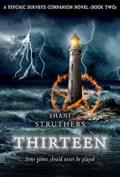 Thirteen: A Psychic Surveys Companion Novel (Book Two) by [Struthers, Shani]
