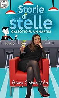 Galeotto fu un Martini (eLit) di [Viola, Ginny Chiara]