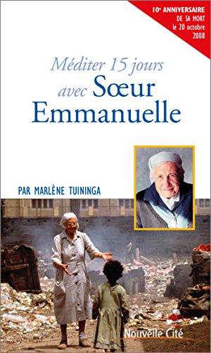 Méditer 15 jours avec Soeur Emmanuelle par Marlène Tuininga