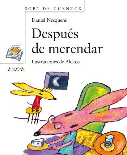 Después de merendar (Primeros Lectores - Sopa De Cuentos) por Daniel Nesquens