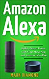 Amazon Alexa: Build a Smart Home with Your Alexa App and Amazon Echo Dot (Updated for 2017) (English Edition)