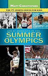 Great Moments in the Summer Olympics (Matt Christopher) (Matt Christopher Sports)