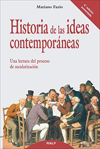 Historia de las ideas contemporáneas (Historia y Biografías) por Mariano Fazio Fernández