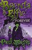 Brenda and Effie Forever! (Brenda Effie)