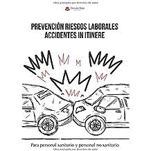 Prevención riesgos Laborales accidentes in itinere: Para personal sanitario y personal no sanitario