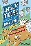 Laser moose & rabbit boy disco fever gn (Laser Moose and Rabbit Boy, Band 2)