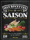 Mes recettes de saison : Avec les bons produits de nos marchés