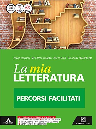 La mia letteratura. Letteratura facile. Per le Scuole superiori. Con e-book. Con espansione online