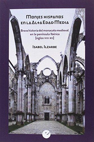 Monjes hispanos en la Alta Edad Media por Isabel Ilzarbe