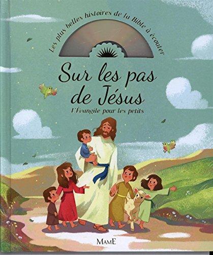 Sur les pas de Jsus. L'Evangile pour les petits + CD