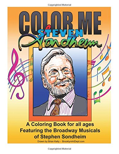 color-me-stephen-sondheim-a-coloring-book-for-all-ages-about-the-iconic-musicals-of-stephen-sondheim