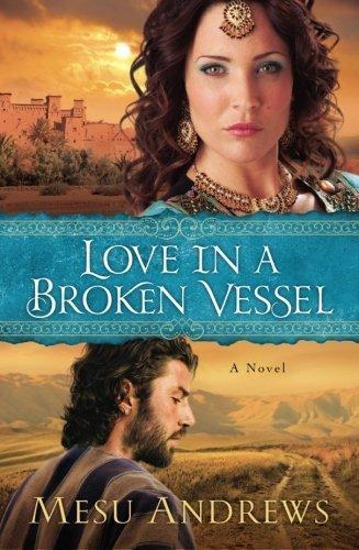 Love in a Broken Vessel: A Novel by Andrews, Mesu (2013) Paperback